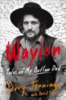Waylon : Tales of My Outlaw Dad