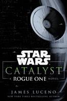 Catalyst : A Rogue One Story
