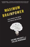 Maximum Brainpower : Challenging the Brain for Health and Wisdom