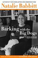 Barking with the Big Dogs:  On Writing and Reading Books for Children
