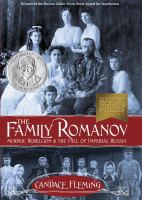 The Family Romanov: Murder, Rebellion and the Fall of Imperial Russia