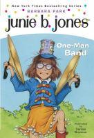 Junie B., First Grader: One-Man Band