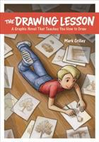 The Drawing Lesson : An Illustrated Story That Teaches You How to Draw