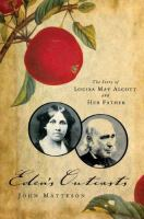 Eden`s Outcasts: The Story of Louisa May Alcott and Her Father