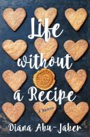 Life Without a Recipe : A Memoir of Food and Family