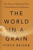 World in a Grain:  the Story of Sand and How It Transformed Civilization