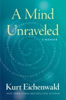 Mind Unraveled:  a Memoir