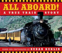 All Aboard! A True Train Story