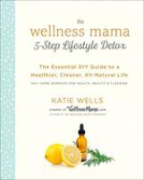 Wellness Mama 5-step Lifestyle Detox