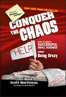 Conquer the Chaos : How to Grow a Successful Small Business Without Going Crazy