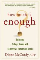 How much is enough? : balancing today's needs with tomorrow's retirement goals