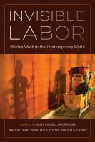 Invisible labor : hidden work in the contemporary world