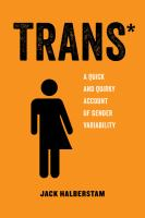 Trans* : a quick and quirky account of gender variability