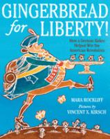 Gingerbread for Liberty!  How a German Baker Helped Win the American Revolution