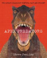 Apex Predators: The World's Deadliest Hunters, Past & Present