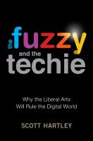 The Fuzzy and the Techie : Why Liberal Arts Majors Will Rule the Digital World