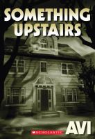 Something Upstairs: A Tale of Ghosts