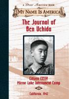 The Journal of Ben Uchida: Citizen #13559, Mirror Lake Internment Camp
