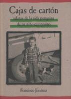 Cajas de carton: relatos de la vida peregrina de un nino campesino