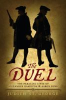The Duel: The Parallel Lives of Alexander Hamilton & Aaron Burr