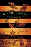 For All the Tea in China: How England Stole the World`s Favorite Drink and Changed History
