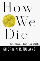 How We Die: Reflections on Life`s Final Chapter