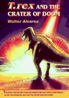 T. rex and the Crater of Doom