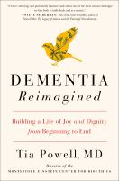 Dementia Reimagined : Building a Life of Joy and Dignity from Beginning to End