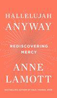 Hallelujah Anyway : Rediscovering Mercy