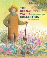 The Bernadette Watts Collection:  Stories and Fairy Tales