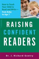 Raising Confident Readers: How to Teach Your Child to Read and Write, from Baby to Age Seven
