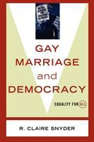 Gay marriage and democracy : equality for all