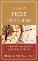 The quest for press freedom : one hundred years of history of the media in Ethiopia