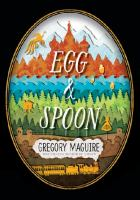 Egg & Spoon by Gregory Maguire