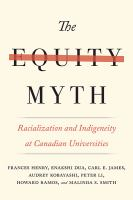 The equity myth : racialization and indigeneity at Canadian universities