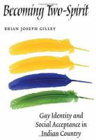 Becoming two-spirit : gay identity and social acceptance in Indian country