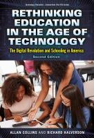 Rethinking education in the age of technology : the digital revolution and schooling in America