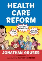 Health Care Reform : What It Is, Why It's Necessary, How It Works