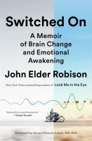 Switched On : A Memoir of Brain Change and Emotional Awakening