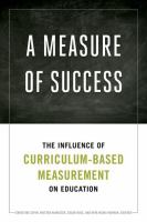 A measure of success : the influence of curriculum-based measurement on education