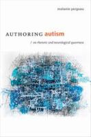 Authoring autism : on rhetoric and neurological queerness