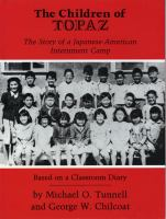 The Children of Topaz: The Story of a Japanese American Internment Camp : Based on a Classroom Diary