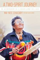 A two-spirit journey : the autobiography of a lesbian Ojibwa-Cree elder