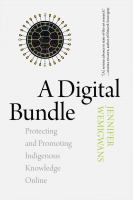A digital bundle : protecting and promoting indigenous knowledge online