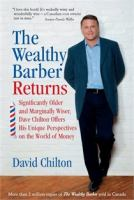 The wealthy barber returns : signficantly older and marginally wiser, David Chilton offers his unique perspectives on the world of money