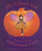 All Hallows Eve: the Story of the Halloween Fairy