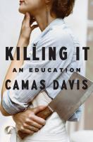 Killing It:  an Education