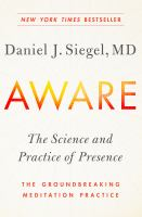 Aware : the Science and Practice of Presence : the Groundbreaking Meditation Practice