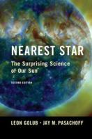 Nearest Star : The Surprising Science of Our Sun