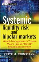 Systemic liquidity risk and bipolar markets : wealth management in todays macro risk on/risk off financial environment